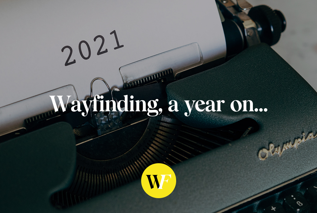 Wayfinding, a year on...